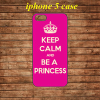 iphone 5 case,iphone 5 hard case,iphone 5 cover,iphone 5 hard cover---Keep Calm Be Princess,in plastic