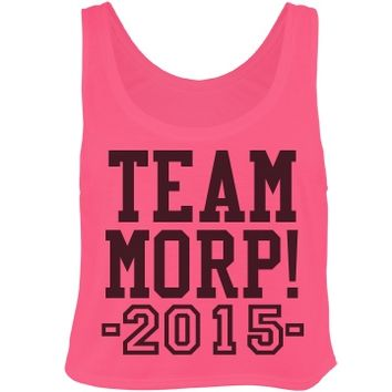 Team Morp 2015 (but you can customize the date) Neon Pink Crop Top
