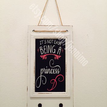 Its not easy being a princess wall hanging