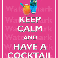 8x10 KEEP CALM and Have A COCKTAIL Quote art print Customized wall decor Enjoy 5% off by using coupon code tweet5 during check out