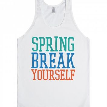 Spring Break Yourself-Unisex White Tank