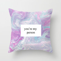 You're My Person Throw Pillow by Tangerine-Tane