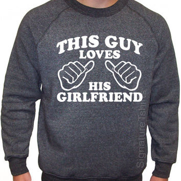 This Guy Loves His Girlfriend Eco Fleece Crewneck Sweatshirt Gift Alternative Apparel S, M, L, XL, 2XL