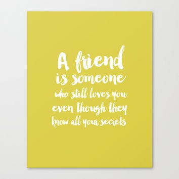 A friend Typography Canvas Print by Allyson Johnson