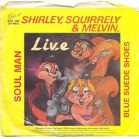 Vintage 45 rpm record, Shirley, Squirrely & Melvin Live, Soul Man and Blue Suede shoes, think Chipmunks