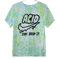ACID Just Drop It Tie Dye (ATTN: notate SIZE during checkout)