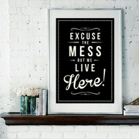 Retro Inspirational Quote Giclee Art Print - Vintage Typography Decor - Customize - Excuse The Mess UK
