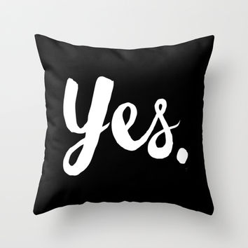 Yes - Black and white Throw Pillow by Allyson Johnson