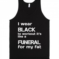 I Wear Black to Workout-Unisex Black Tank