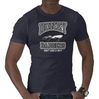 HONEY BADGER T Shirt from Zazzle.com