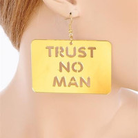 TRUST NO MAN Plate Earrings