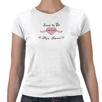 Soon to Be Mrs and Wedding Date Tee Shirt from Zazzle.com