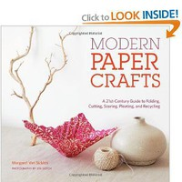 Modern Paper Crafts: A 21st-Century Guide to Folding, Cutting, Scoring, Pleating, and Recycling [Spiral-bound]