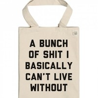 Shit I can't live without | Cotton Tote with Pocket | SKREENED