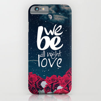 All night! iPhone & iPod Case by Eleaxart