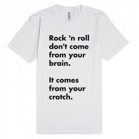 Rock And Roll Don't Come From Your Brain