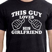 This Guy Loves His Girlfriend Mens T-shirt Valentine's Gift Christmas tshirt shirt Tee S - 2XL