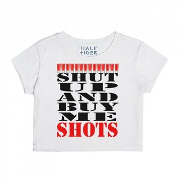 Shut Up and Buy Me Shots (2)