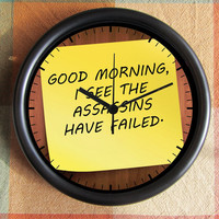 Goodmorning I see the assassins have failed 10inch Resin Wall Clock Under 25.00