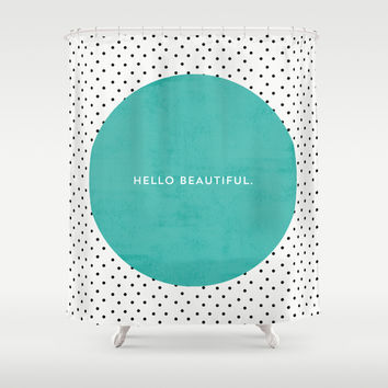 TEAL HELLO BEAUTIFUL - POLKA DOTS Shower Curtain by Allyson Johnson