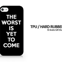 TPU / RUBBER Black Case - The Worst Is Yet To Come - Black - Sassy Quote - Funny Quote - iPhone 6 - (C) Andre Gift Shop