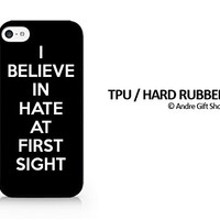 TPU / RUBBER Black Case - I Believe In Hate At First Sight - Black - Sassy Quote - iPhone 5C - (C) Andre Gift Shop