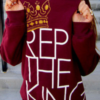 REP THE KING Sweatshirt - Maroon by XEALOTS
