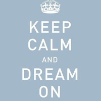 $20.00 Keep Calm and Dream On  Deluxe 8x10 inch Print in by theloveshop