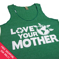 Love Your Mother Womens Tank Top Eco Racerback Workout Earth Day recycle Alternative Apparel Free Shipping