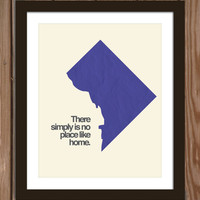 Washington DC poster print: There simply is no place like home.
