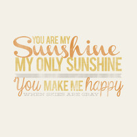 You Are My Sunshine - 8x10- Rustic - Vintage Style - Typographic Art Print - Song Lyrics