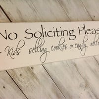 No Soliciting sign - &quot;No Soliciting Please Kids selling cookies or candy welcome&quot; outside sign