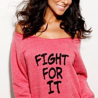 Fight For It.  Off-the-Shoulder Girly Sweatshirt Size MEDIUM