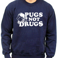 Pugs Not Drugs Funny Dog Pug Sweatshirt Crewneck 50/50 S, M, L, XL, 2XL