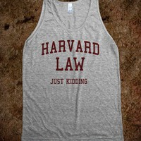 Harvard Law (Just kidding Tank) - College Is For Your mom