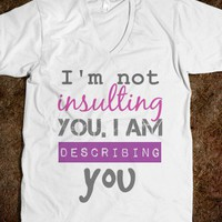 Insulting you Funny Quote Tee-Unisex White T-Shirt