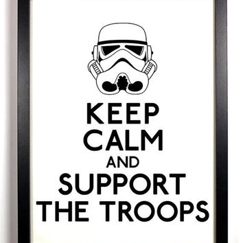 Keep Calm And Support The Troops Storm Troopers by KeepCalmArsenal