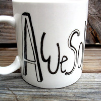 Awesome sauce Andy  Coffee Mug / Manly tribute Hand Painted Coffee MMMug