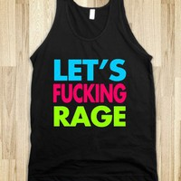 Let&#x27;s Fucking Rage Tank Top