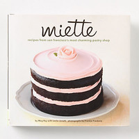 Miette: Recipes From San Francisco&#x27;s Most Charming Pastry Shop