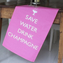 &#x27;save water drink champagne&#x27; tea towel by catherine colebrook | notonthehighstreet.com