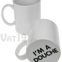 Surprise Mug: &quot;I&#x27;m a Douche&quot; Coffee Mug