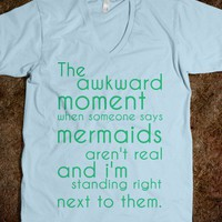 awkward moment when someone says... - Keep Calm & Be a Mermaid