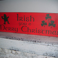 "Irish Christmas Decoration Bar Pub, Bar Sign, Primitive Irish Sign - ""IRISH You a MERRY CHRISTMAS"" - Leprechaun, Clover"