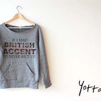 Women Crop Sweatshirt - If I Had A British Accent