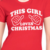 Christmas Womens This Girl Loves T-Shirt Gift funny tshirt shirt girly girls wife More Colors S-2XL