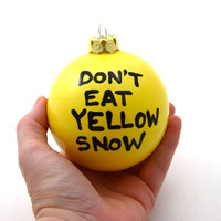 Funny Christmas Ornament Don't Eat Yellow Snow