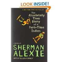The Absolutely True Diary of a Part-Time Indian: Sherman Alexie: 9780316013680: Amazon.com: Books