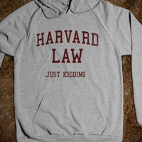 Harvard Law (Just Kidding Hoodie) - College Law Humor