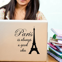 Audrey Hepburn Quote with Eiffel Tower Paris is always a good Idea , Vinyl Decal Paris Decor, Laptop, Macbook, Ipad, Car window decals